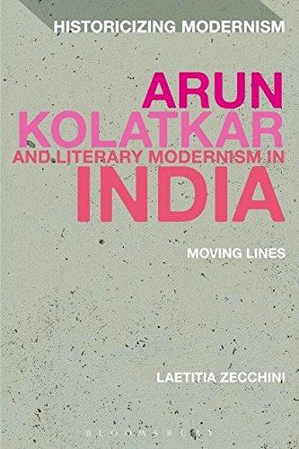 9781441167507: Arun Kolatkar and Literary Modernism in India: Moving Lines (Historicizing Modernism)