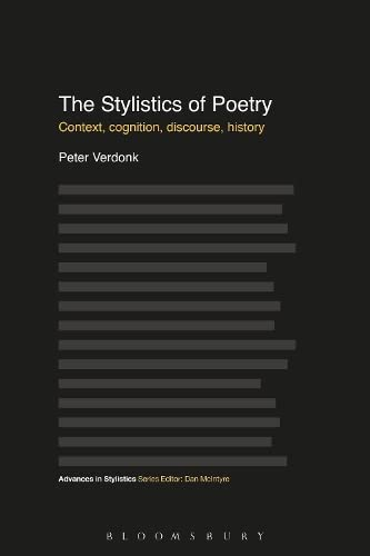 9781441167903: The Stylistics of Poetry: Context, cognition, discourse, history (Advances in Stylistics)