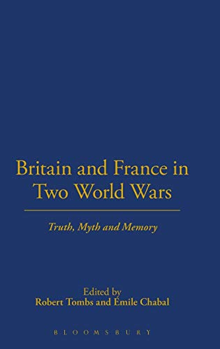 9781441169334: Britain and France in Two World Wars: Truth, Myth and Memory