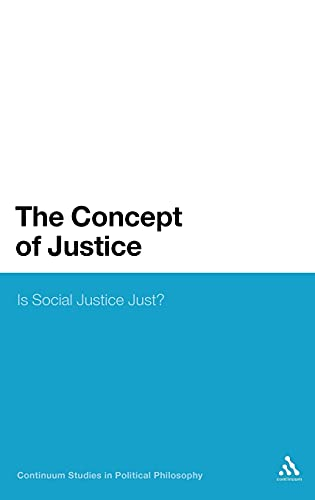 9781441169914: The Concept of Justice: Is Social Justice Just? (Continuum Studies in Political Philosophy)