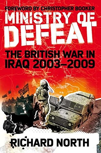 MINISTRY OF DEFEAT. the British war in Iraq 2003 - 2009.