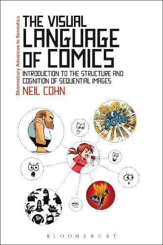 9781441170545: The Visual Language of Comics: Introduction to the Structure and Cognition of Sequential Images. (Bloomsbury Advances in Semiotics)
