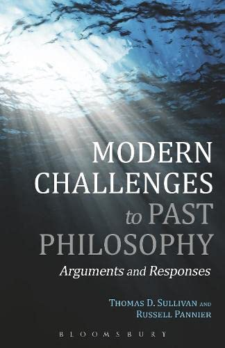 9781441170637: Modern Challenges to Past Philosophy: Arguments and Responses