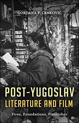9781441171771: Post-Yugoslav Literature and Film: Fires, Foundations, Flourishes