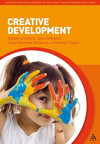 Creative Development (Supporting Development in the Early: Compton, Ashley, Johnston,