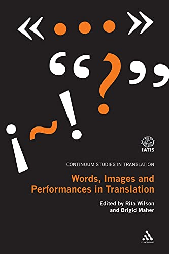 9781441172310: Words, Images and Performances in Translation (Continuum Studies in Translation)