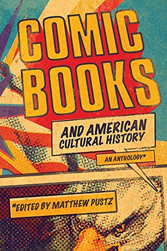 9781441172624: Comic Books and American Cultural History: An Anthology