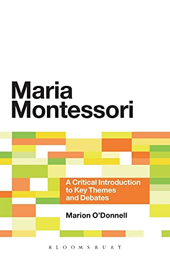 9781441172655: Maria Montessori: A Critical Introduction to Key Themes and Debates