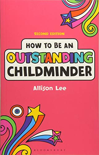 How to Be an Outstanding Childminder (Outstanding Teaching): Lee, Allison