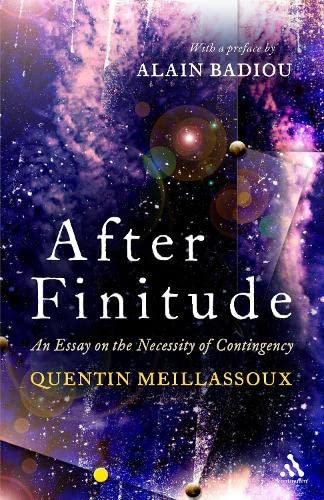 9781441173836: Meillassoux, Q: After Finitude: An Essay on the Necessity of Contingency