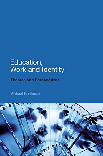 9781441174116: Education, Work and Identity: Themes and Perspectives