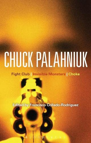 9781441174321: Chuck Palahniuk: Fight Club, Invisible Monsters, Choke (Bloomsbury Studies in Contemporary North American Fiction)