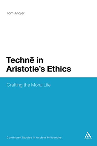 9781441175144: Techne in Aristotle's Ethics: Crafting the Moral Life (Bloomsbury Studies in Ancient Philosophy)