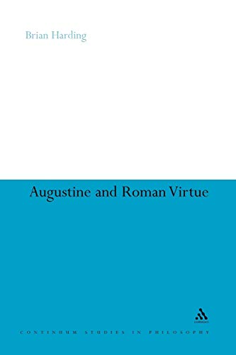 9781441175274: Augustine and Roman Virtue (Continuum Studies in Philosophy)