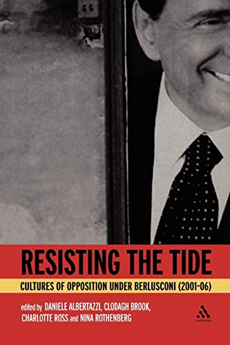 Resisting the Tide: Cultures of Opposition Under Berlusconi (2001-06): Wendy A. Pojmann