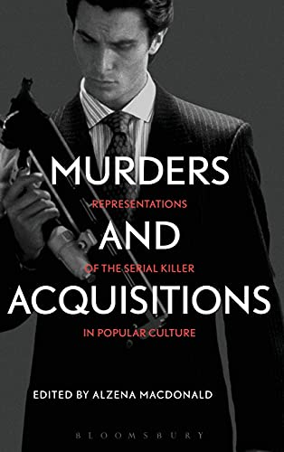 9781441176301: Murders and Acquisitions: Representations of the Serial Killer in Popular Culture