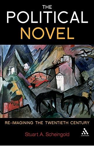 9781441176394: The Political Novel: Re-Imagining the Twentieth Century