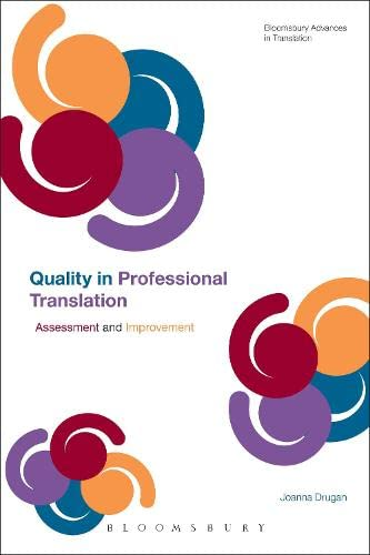 9781441176646: Quality In Professional Translation: Assessment and Improvement (Bloomsbury Advances in Translation)