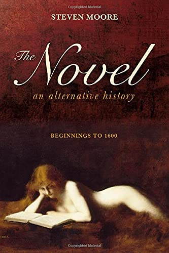 9781441177049: The Novel: An Alternative History: Beginnings to 1600