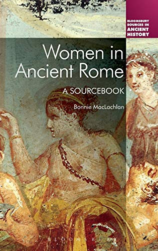 9781441177490: Women in Ancient Rome: A Sourcebook (Bloomsbury Sources in Ancient History)