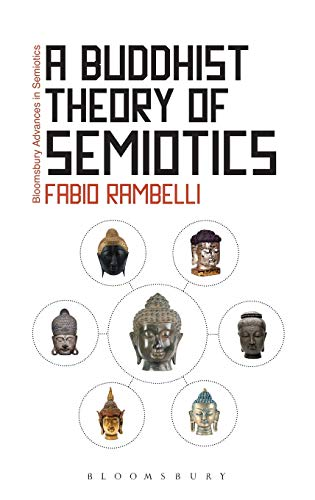 9781441177773: A Buddhist Theory of Semiotics: Signs, Ontology, and Salvation in Japanese Esoteric Buddhism (Bloomsbury Advances in Semiotics)