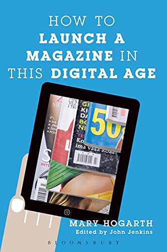 9781441177995: How To Launch A Magazine In This Digital Age