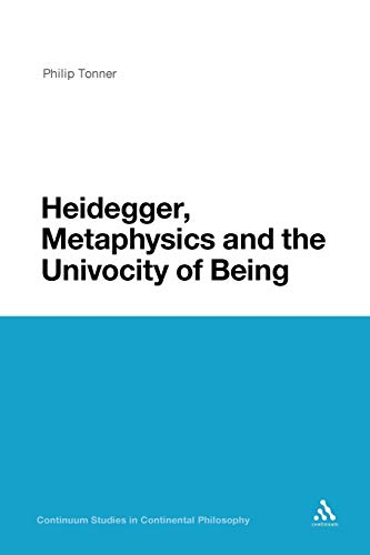 9781441178213: Heidegger, Metaphysics and the Univocity of Being (Continuum Studies in Continental Philosophy)
