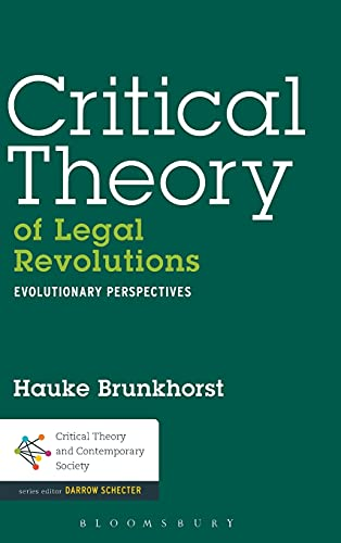 9781441178640: Critical Theory of Legal Revolutions: Evolutionary Perspectives (Critical Theory and Contemporary Society)