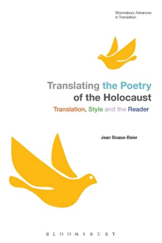 9781441178657: Translating the Poetry of the Holocaust: Translation, Style and the Reader (Bloomsbury Advances in Translation)