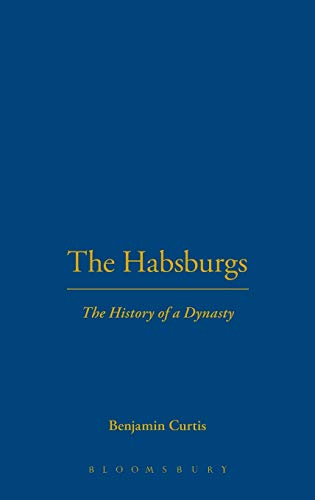 9781441180230: The Habsburgs: The History of a Dynasty (The Dynasties)