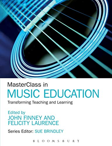 9781441180377: MasterClass in Music Education: Transforming Teaching and Learning