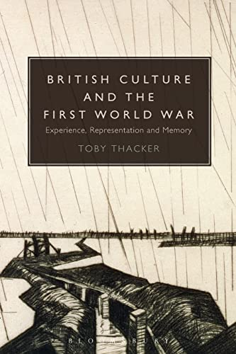 9781441180742: British Culture and the First World War: Experience, Representation and Memory