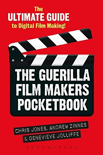 9781441180780: The Guerilla Film Makers Pocketbook: The Ultimate Guide to Digital Film Making