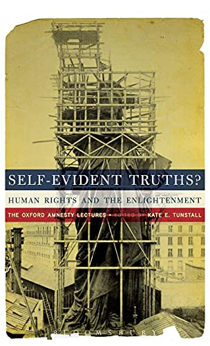 9781441180834: Self-Evident Truths?: Human Rights and the Enlightenment (The Oxford Amnesty Lectures)