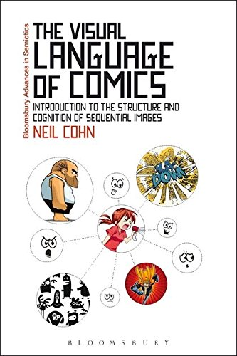 9781441181459: The Visual Language of Comics: Introduction to the Structure and Cognition of Sequential Images. (Bloomsbury Advances in Semiotics)