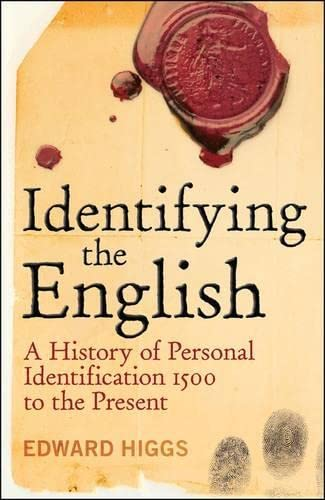 9781441182036: Identifying the English: A History of Personal Identification 1500 to the Present