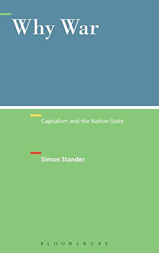 9781441182494: Why War: Capitalism and the Nation-State