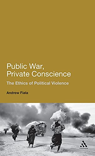 9781441182586: Public War, Private Conscience: The Ethics of Political Violence