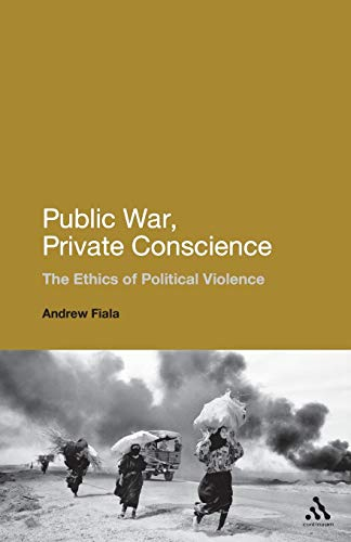 9781441182814: Public War, Private Conscience: The Ethics of Political Violence