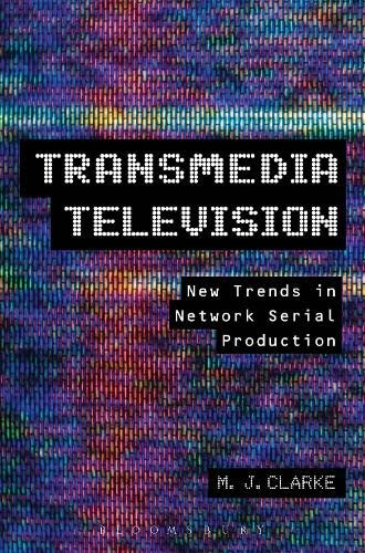 9781441183002: Transmedia Television: New Trends in Network Serial Production