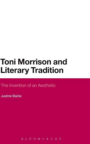 9781441183101: Toni Morrison and Literary Tradition: The Invention of an Aesthetic