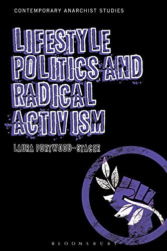9781441184269: Lifestyle Politics and Radical Activism (Contemporary Anarchist Studies)