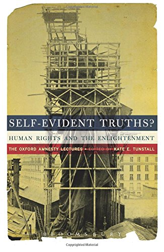 9781441185242: Self-Evident Truths?: Human Rights and the Enlightenment (The Oxford Amnesty Lectures)