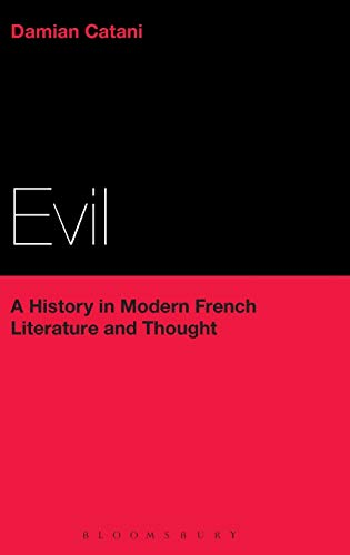 9781441185563: Evil: A History in Modern French Literature and Thought