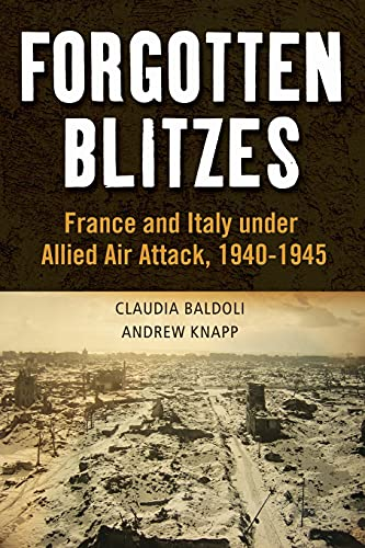 9781441185815: Forgotten Blitzes: France and Italy under Allied Air Attack, 1940-1945