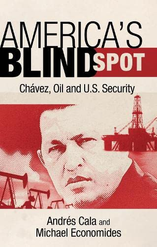 9781441186690: America's Blind Spot: Chavez, Oil, and U.S. Security