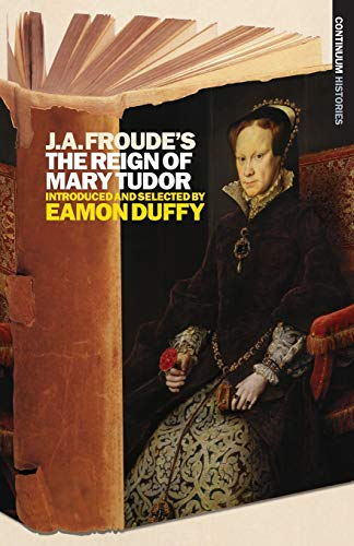 THE REIGN OF MARY TUDOR. Introduced and selected by Eamon Duffy.