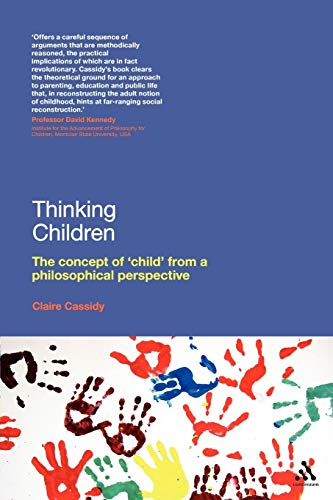 9781441187543: Thinking Children: The concept of 'child' from a philosophical perspective