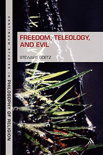 9781441187697: Freedom, Teleology, and Evil (Continuum Studies in Philosophy of Religion)
