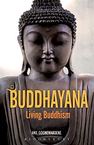 9781441187956: Buddhayana: Living Buddhism